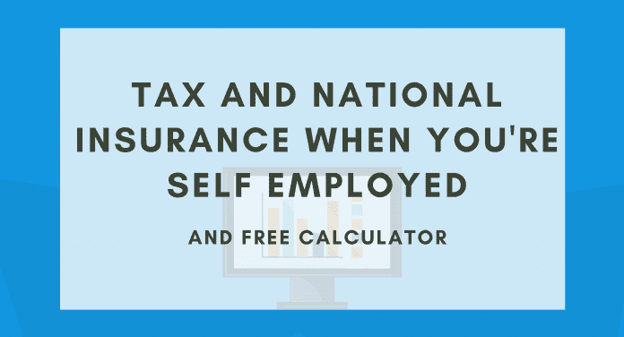 Tax and National Insurance When You're Self Employed